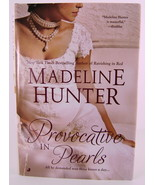 Provocative In Pearls By Madeline Hunter Rarest Bloom Series - $8.00