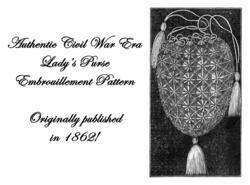 Purse Pattern Antebellum Civil War Needlework Bag 1862