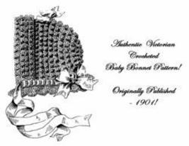 Victorian Edwardian Crocheted Baby Bonnet Pattern 1901! - $4.99