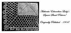 Victorian Edwardian Crocheted Square Shawl Pattern 1904