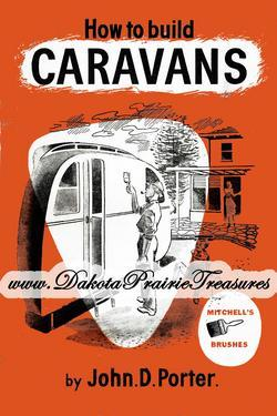 How to Build Caravans Trailers PORTER CD Book 1948!