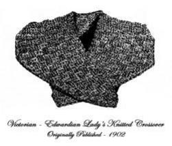Victorian Edwardian Lady's Knitted Crossover Pattern'02 - $4.99
