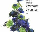 Howtocreatefeatherflowers196 thumb155 crop