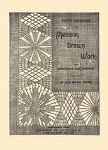 Victorian Mexican Drawn Thread Work Patterns HC 1889! - $14.99