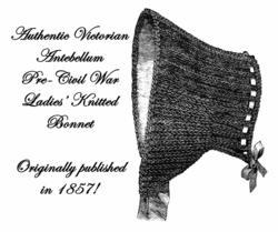 Bonnet Pattern Antebellum Victorian Civil Knitted 1857