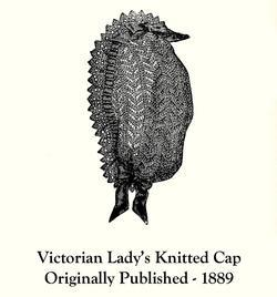 Victorian Antebellum Lady's Knitted Cap Pattern SCA1889