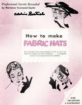 Vintage Millinery ZAYLOR Hats Hat Making Book 1953! - $14.99