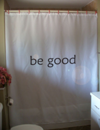 Shower Curtain be good motivate inspire think positive