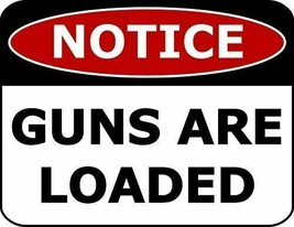 Top Shelf Novelties Notice Guns are Loaded Laminated Security Sign SP2266 - $7.77