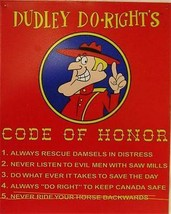 Dudley Do Right's Code of Honor Metal Sign - $19.95