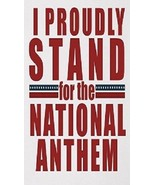 I Proudly Stand for the National Anthem - Magnet - $7.99