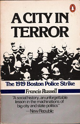 A City in Terror: The 1919 Boston Police Strike [Jun 30, 1977] Russell, Francis