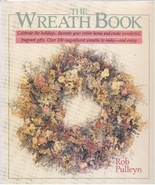 The Wreath Book by Rob Pulleyn (1988, Hardcover) - $17.50