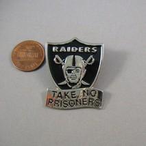 "Oakland Raiders ""Take no Prisoners"" Lapel Pin - $3.00"