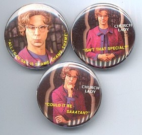 SATURDAY NIGHT LIVE 3 Church Lady Pinback Buttons