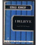 I Believe by Gerald Kennedy - Hardback (1958) - $8.00