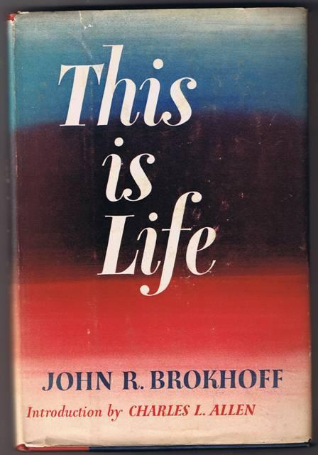 D 9 this is life   john r. brokhoff