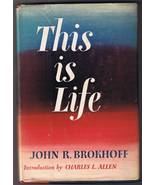 This is Life by John R. Brokhoff - Hardback (1959) - $2.00