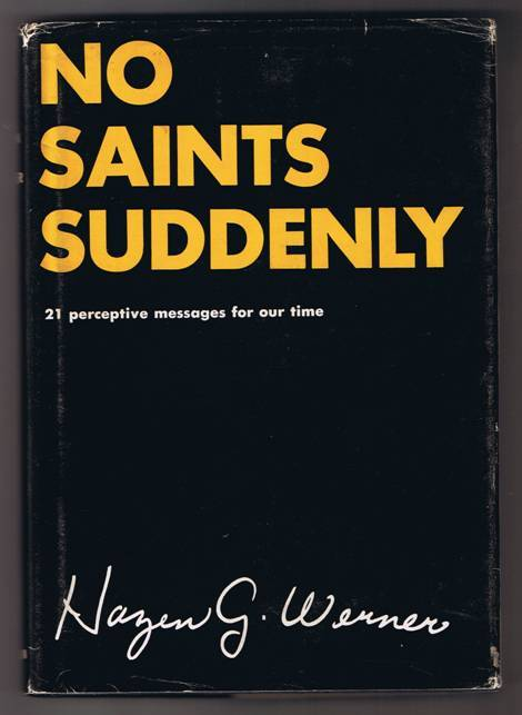No Saints Suddenly - Hazen G. Werner - Hardback (1963)
