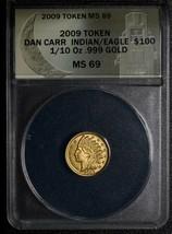 RARE 2009 Token Dan Carr Indian Eagle 1/10 GOLD .999 ANACS MS69 Lot A 468