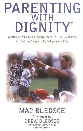 Parenting with Dignity by Mac Bledsoe (2000-01-01) [Hardcover]