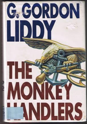The Monkey Handlers by G. Gordon Liddy - Hardback (1990)