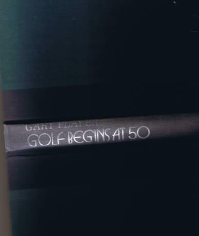 Golf Begins at 50 by Gary Player - Hardback (1988)
