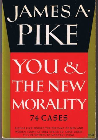 You & The New Morality - James A. Pike - Paperback (1967)