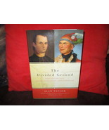 The Divided Ground By Alan Taylor (Hardcover Book) - $15.00