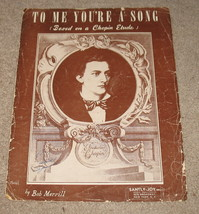 To Me You're A Song Sheet Music - Chopin Etude - 1950   - $8.99