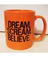 Dream, Scream, Believe Orange Novelty Mug, Shel... - $4.99