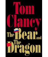 The Bear and the Dragon by Tom Clancy (2000, Hardcover) - $5.99