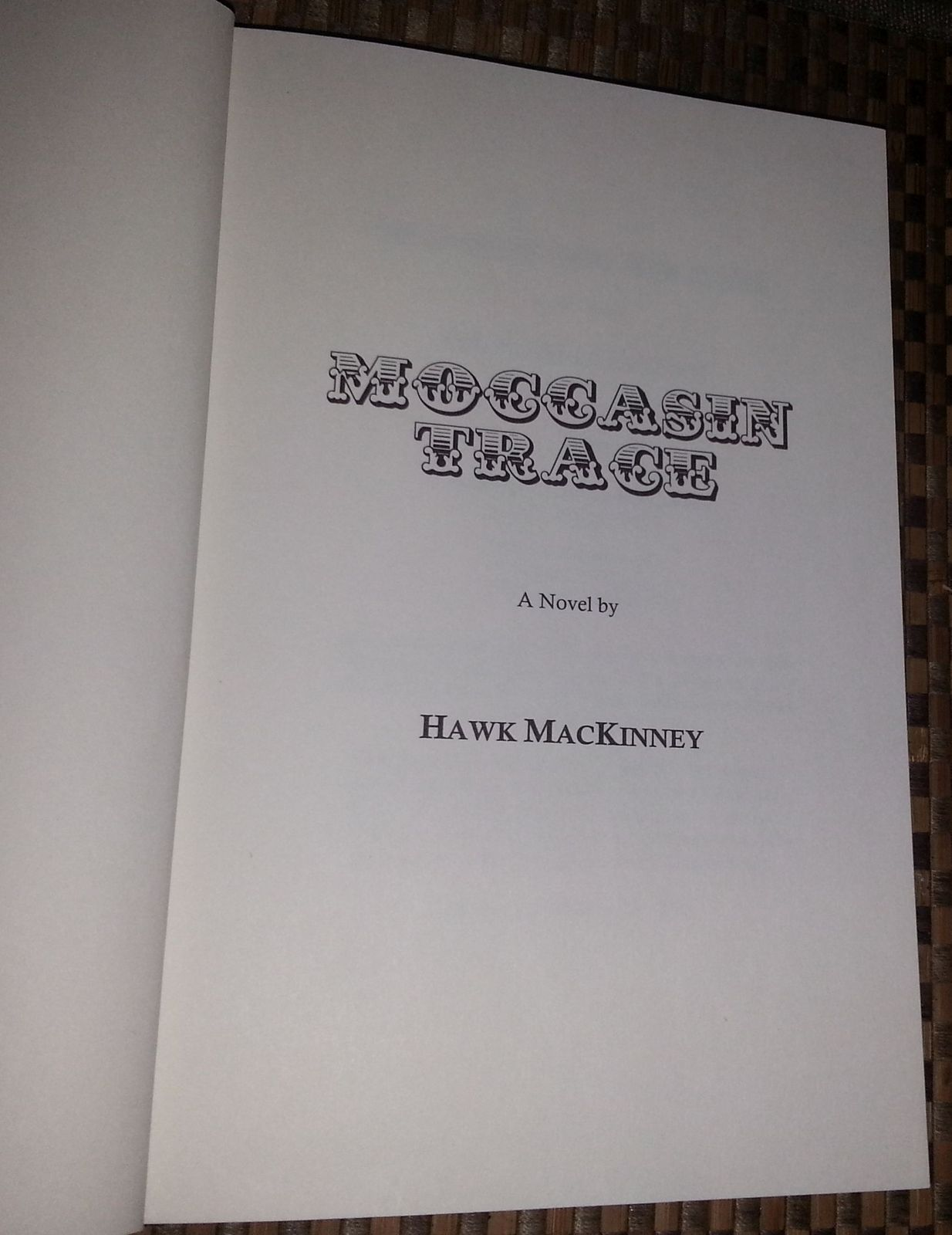 Moccasin Trace by Hawk MacKinney 2006 HBDJ 1st.Civil War