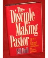 Bill Hull The Disciple Making Pastor HBDJ 1988 FE Christian Church FREE ... - $12.54
