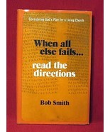 Bob Smith When All Else fails Read Directions HB 1974 - $9.72