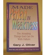 Gary Oliver Made Perfect in Weakness Amazing God Can Failure 1995 FE FRE... - $12.54