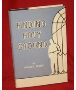 Harold Lunger Finding Holy Ground 1957 FE HBDJ Christian Church FREE SHIP - $12.54