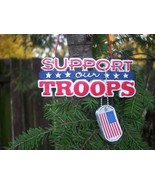 Support Our Troops Plaque with Dog Tag Dangle Christmas Ornament - $5.99