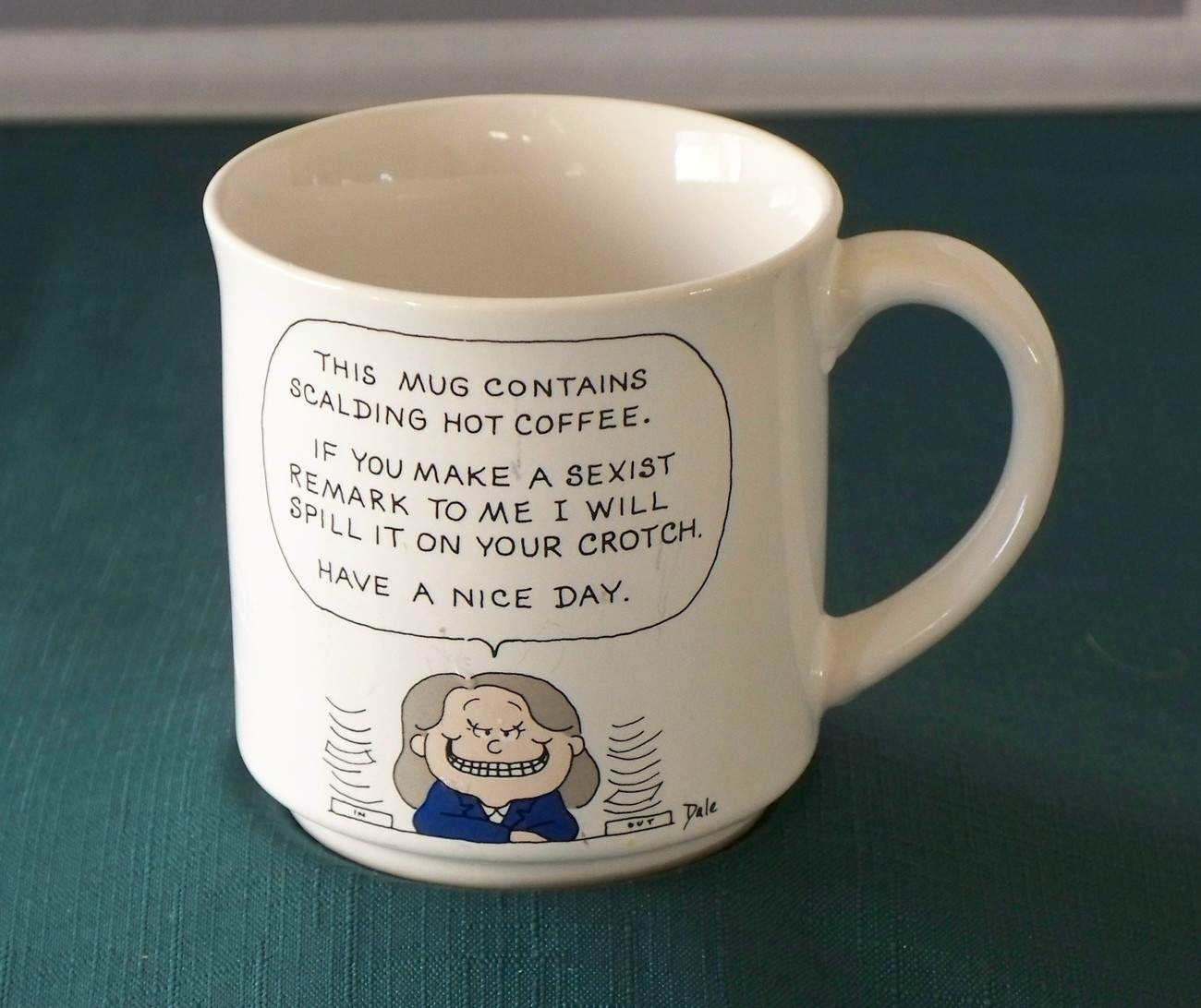 """If You Make A Sexist Remark.."" Coffee Mug By Dale Good Cond"