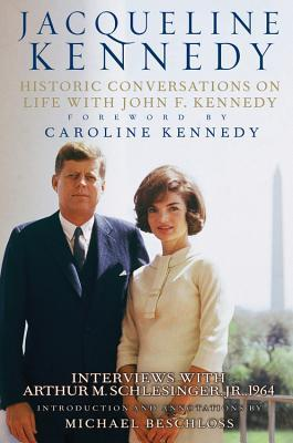 Jacqueline Kennedy: Historic Conversations on Life with John F. Kennedy by  Prof