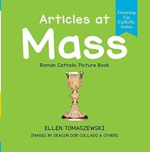 ARTICLES AT MASS - Roman Catholic Picture Board Book by Ellen Tomaszewski