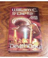 Deathday Hardback Book by William C. Dietz, First Edition - $3.95