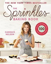 The Sprinkles Baking Book: 100 Secret Recipes from Candace's Kitchen [Ha... - $49.50
