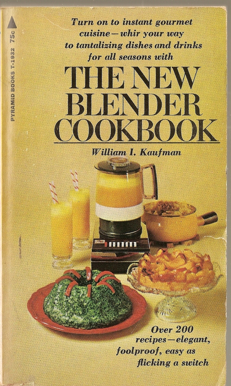 The New Blender Cookbook; the Only Blender Cookbook for the