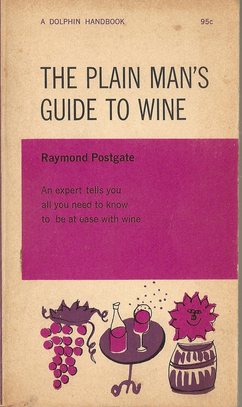 The Plain Man's Guide to Wine by R. W Postgate