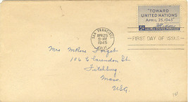 Toward United Nations First Day Cover April 25, 1945 - $4.00