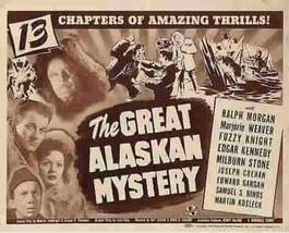 The Great Alaskan Mystery, 13 Chapter Serial - $19.99