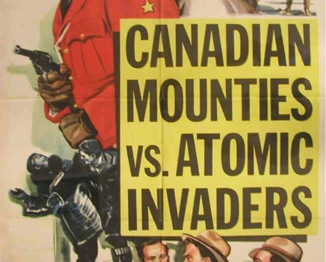 Primary image for CANADIAN MOUNTIES VS. ATOMIC INVADERS, 12 Chapter Serial