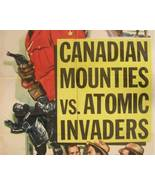 CANADIAN MOUNTIES VS. ATOMIC INVADERS, 12 Chapter Serial - $19.99