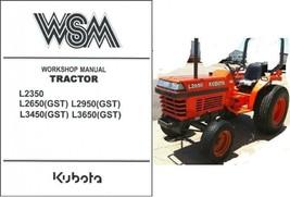 Kubota L2350 L2650 L2950 L3450 L3650 GST Tractor WSM Service Workshop Ma... - $12.99